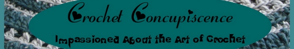 Crochet Concupiscence - Impassioned About the Art of Crochet
