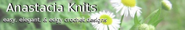 Anastacia Knits - Easy, Elegant & Edgy Crochet Designs