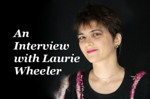 An Interview with Laurie Wheeler